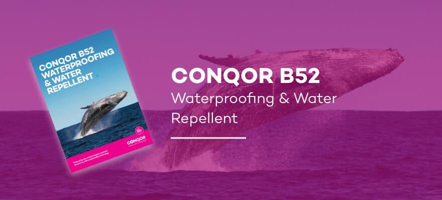 CONQOR B52 - Waterproofing and Water Repellent