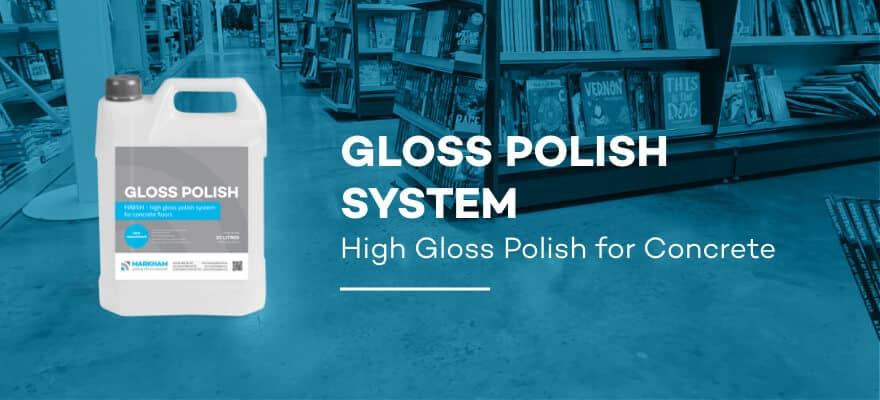 GLOSS POLISH SYSTEM - High Gloss Polish for Concrete